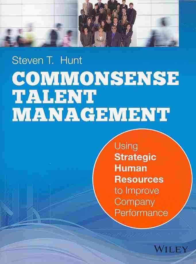 Common Sense Talent Management By Hunt, Steven